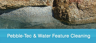 Pebble-Tec & Water Feature Cleaning